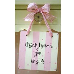 Thank Heaven for Lil Girls Doorknob Hanger