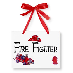 Fire Fighter Just Because Plaque
