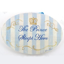 The Prince Sleeps Here Wall Plaque