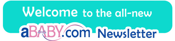Welcome to the aBaby.com Newsletter!